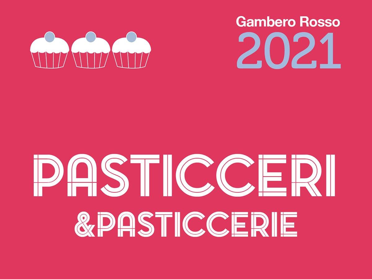 Pasticceri & Pasticcerie 2021 del Gambero Rosso. Tutti i premi