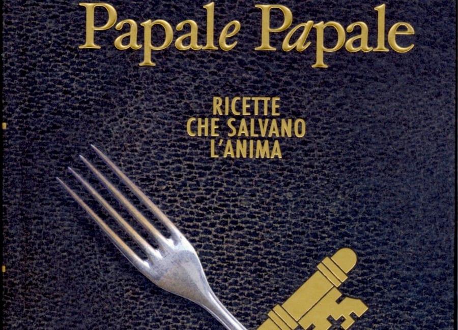 Libri. Papale Papale. Le ricette che salvano l'anima di Fabio Picchi